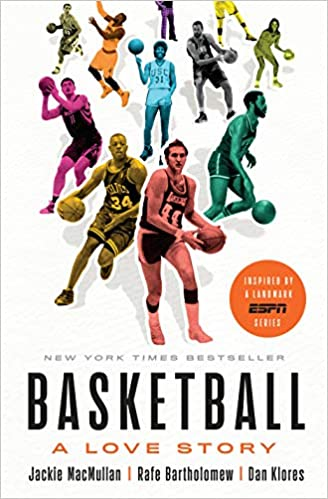 Cover art for the book entitled Basketball: A Love Story