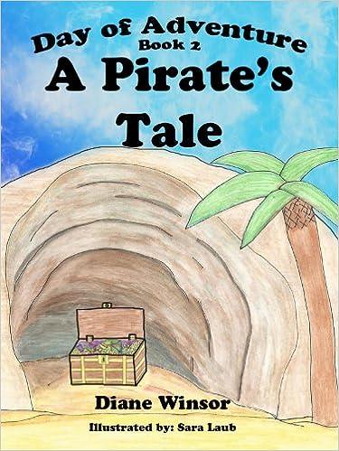 Livre à télécharger gratuitementA Pirate's Tale (Day of Adventure Book 2) by Diane Winsor MOBI