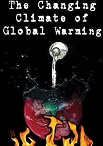 The Changing Climate of Global Warming