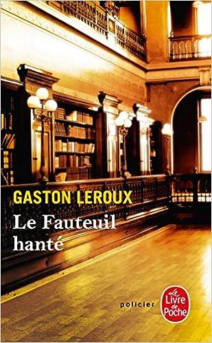 Le Fauteuil Hante Ldp Policiers French Edition G Leroux