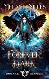 Forever Dark (Starfire Angels: Dark Angel Chronicles Book 5)