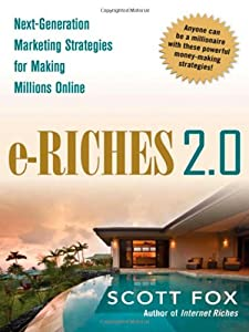 e-Riches 2.0: Next-Generation Marketing Strategies for Making Millions Online by AMACOM
