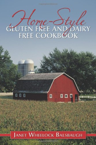Read Online Home-Style Gluten Free and Dairy Free Cookbook ebook