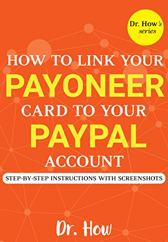 Payoneer: How to Link Your Payoneer Card to Your PayPal Account - Step-by-step instructions with screenshots (Dr. How's series) (Prepaid Paypal Card)
