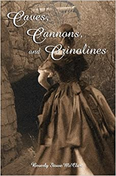 Caves, Cannons And Crinolines por Beverly Stowe Mcclure epub