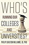 img - for Who's Running Our Colleges and Universities?: The Cast of Characters in Higher Education (The Plight of Higher Education in the United States) book / textbook / text book
