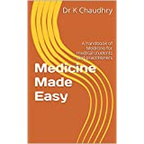 Medicine Made Easy: A handbook of Medicine for medical students and practitioners