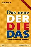 Das neue Der Die Das: Über die Modernisierung des Sexuellen. Aktualisierte Neuauflage (Sachbuch Psychosozial)