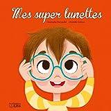 Mes super lunettes ! - Dès 3 ans