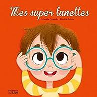 Mes super lunettes ! par Christelle Galloux