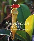 Karnivoren - Die Welt der fleischfressenden Pflanzen