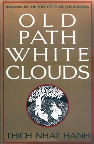 Book Old Path, White Clouds: Walking in the Footsteps of the Buddha