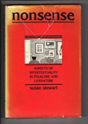 Nonsense: Aspects of Intertextuality in Folklore and Literature