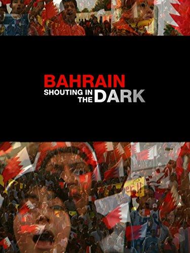 Bahrain: Shouting in the Dark