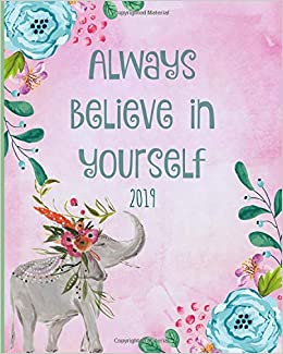 Always believe in yourself 2019: Weekly Planner Elephant ...