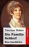 Die Familie Seldorf, Therese Huber, 148258039X