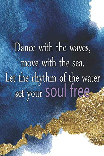(Dance With The Waves, Move With The Sea. Let The Rhythm Of The Water Set Your Soul Free.: Blank Lined Notebook Journal Diary Composition Notepad 120 Pages 6x9 Paperback ( Beach ) 1)