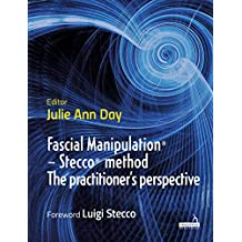 Fascial Manipulation® – Stecco® method: The practitioner's perspective