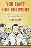 Image of You Can't Fire Everyone: And Other Lessons from an Accidental Manager
