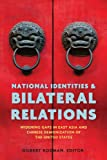 National Identities and Bilateral Relations, , 0804784760