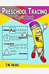PRESCHOOL TRACING WORKBOOK: ALPHABET, 0-10 NUMBERS, 30 SIGHT WORDS, COLOR WORDS. Tracing Fun for 3-5 year Old Kids!!! Paperback