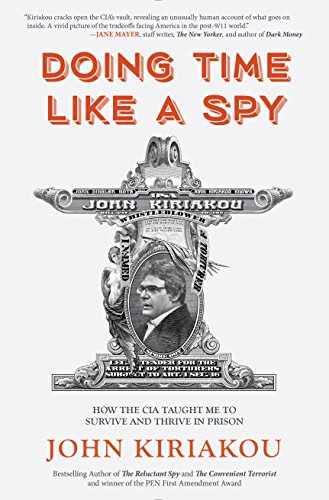 Doing Time Like A Spy: How the CIA Taught Me to Survive and Thrive in Prison