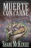 Muerte con Carne, Shane McKenzie, 1621050831