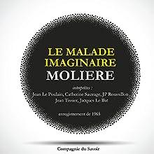 Le Malade Imaginaire Performance Auteur(s) :  Molière Narrateur(s) : Jean Le Poulain, Catherine Sauvage, Jean-Paul Roussillon, Jean Tissier, Jacques Le Bat