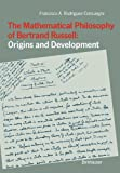 The Mathematical Philosophy of Bertrand Russell: Origins and Development, , 3034875355