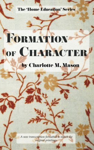Formation of Character (The Home Education Series) (Volume 5)