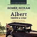 Albert Vuelve a Casa [Carrying Albert Home] Audiobook by Homer Hickam Narrated by Alberto Santillan