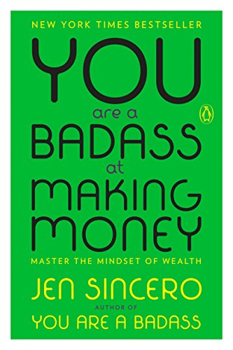 (You Are a Badass at Making Money: Master the Mindset of Wealth)