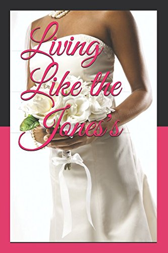 Living Like the Jones's: Book 1 by Independently published