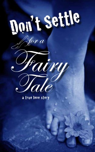 Don't Settle for a Fairy Tale: Part Three thumbnail