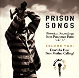 : Prison Songs (Historical Recordings From Parchman Farm 1947-48), Vol. 2: Don'tcha Hear Poor Mother Calling?