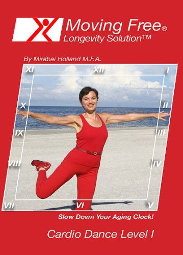 Moving Free Longevity Solution Cardio Dance Level 1 Easy Aerobics DVD for Beginners, Boomers and Seniors Exercise by Mirabai Holland