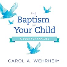 The Baptism of Your Child: A Book for Families
