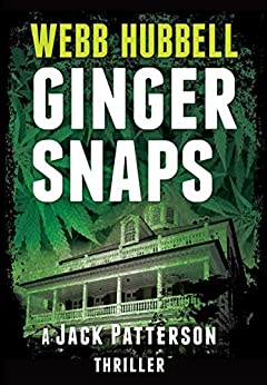 Ginger Snaps: A Novel (A Jack Patterson Thriller) by [Hubbell, Webb]