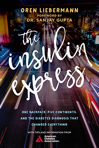 the-insulin-express-one-backpack-five-continents-and-the-diabetes-diagnosis-that-changed-everything