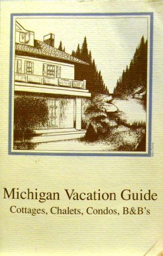 Michigan Vacation Guide : Cottages, Chalets, Condos, B and Bs (1995-1996) (0963595318 1937810) photo