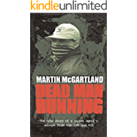 Dead Man Running:   A True Story of a Secret Agent's Escape from the IRA and MI5