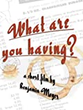What Are You Having? (Institutional Use)