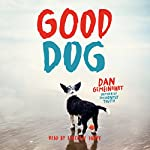 Good Dog   Dan Gemeinhart