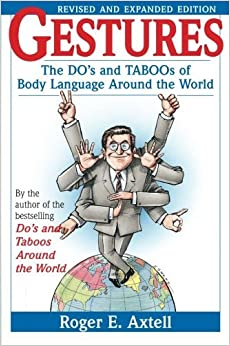 Book Gestures: The Do's and Taboos of Body Language Around the World by Roger E. Axtell (1997-10-28)