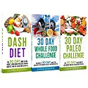 30 Day Challenge: 30 Day Whole Food Challenge, 30 Day Paleo Challenge, 30 Dash Diet Audiobook by Sarah Stewart Narrated by Kathy Vogel
