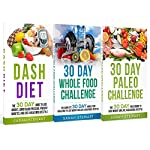 30 Day Challenge: 30 Day Whole Food Challenge, 30 Day Paleo Challenge, 30 Dash Diet | Sarah Stewart