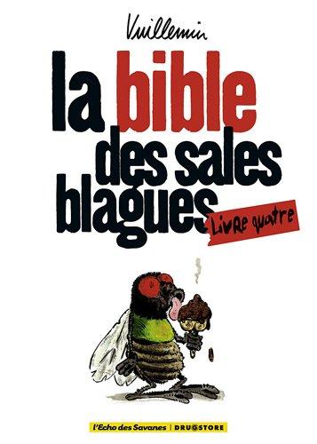 La bible des sales blagues : Livre 4 Broché – 13 mai 2009 Vuillemin Drugstore 235626079X 749782356260796