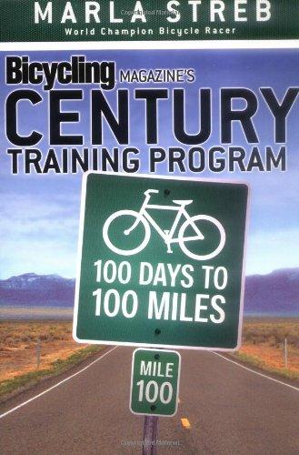 Bicycling Magazine's Century Training Program: 100 Days to 100 Miles