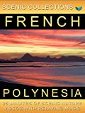 Serenity Channel Presents - Scenic Collections - French Polynesia