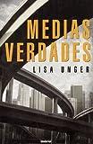 Medias Verdades, Lisa Unger, 848936737X
